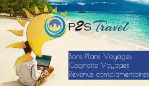 Découvrez les bons plans voyages P2S travel et gagnez de l'argent